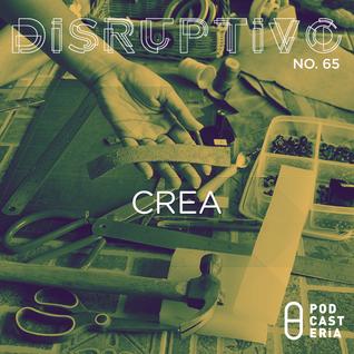 Disruptivo No. 65 - CREA