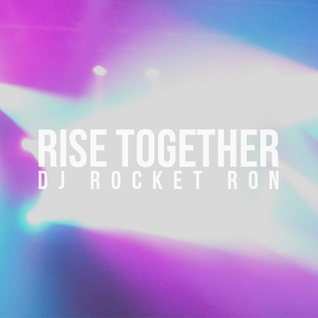 Rise Together Mix 2014