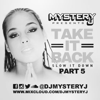 @DJMYSTERYJ - #TakeItBack #SlowItDown #Part5