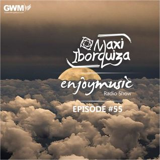 Enjoy Music with Maxi Iborquiza - Episode #55