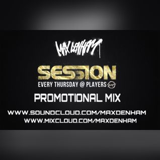 SESSION PROMO MIX - @MaxDenham