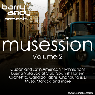 Musession Vol. 2 - Cuban & Latin American Rhythms, Buena Vista Social Club, Spanish Harlem Orchestra