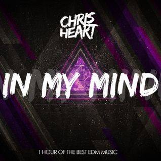 Chris Heart - In My Mind (Summer 2016 Edition)