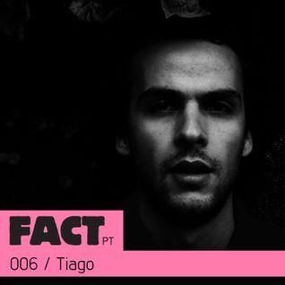 FACT PT Mix 006: Tiago