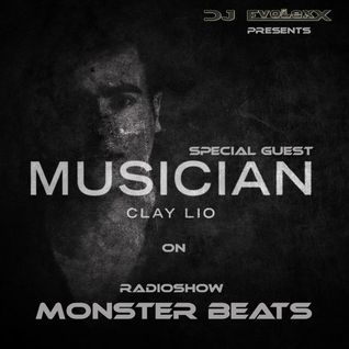 Dj EvoLexX–Monster Beats Radio Show Guest Mix by Clay Lio #4 (Radio Input)
