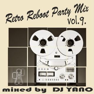 DJ Yano Retro Reboot Party Mix vol.9.