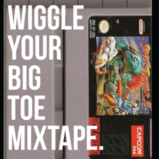 Wiggle Your Big Toe Mixtape