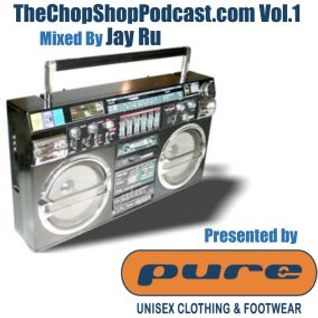 Jay Ru presents The Chop Shop Podcast Vol.1
