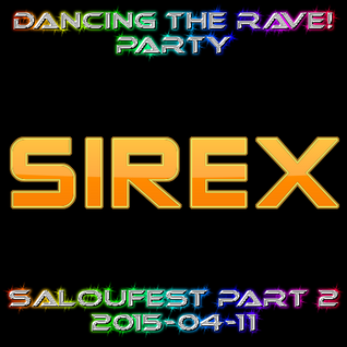Sirex @ Dancing The Rave! Party Saloufest Part 2 (2015-04-11)