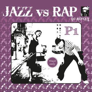 DJ Anycut : JAZZ vs RAP