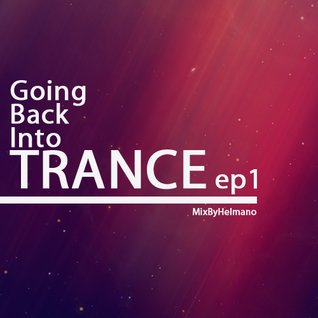 Going back into TRANCE Ep1