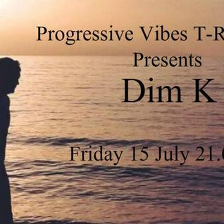Dim K Guest Mix for Progresssive Vibes T-ReL Show on Bin Radio [July 2016]