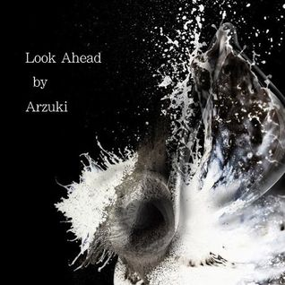 Arzuki - Look Ahead 047 Promo Mix (07.30.2011)