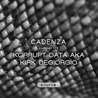 Cadenza Podcast | 175 - Korrupt Data (Source)