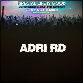 Adri Rd @ Special Life Is Good Jordiweed B-Day
