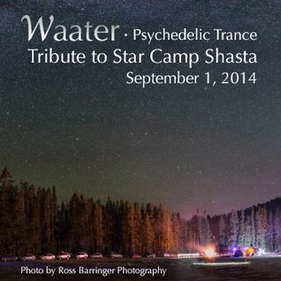 Tribute to Star Camp Shasta (September 1, 2014)