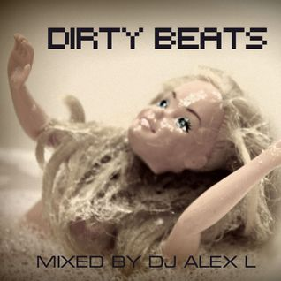 Dirty Beats Sessions - DJ Alex L