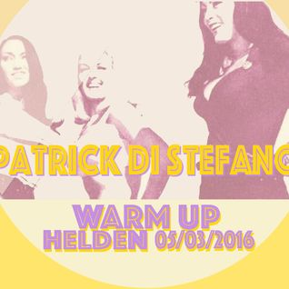 PODCAST#14 - Patrick Di Stefano Warm Up @ Helden Party - March 2016