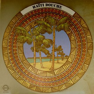 Haïti Douche ! a selection of wild vinyl records from Haïti and west indies