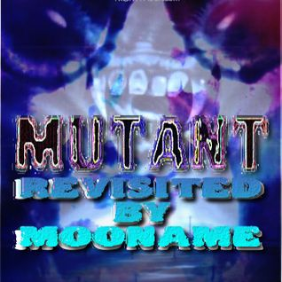 MUTANT : Revisited
