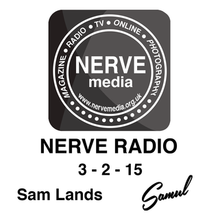 Sam Lands | NERVE Radio | 3 - 2 - 15 | 11pm - 12pm