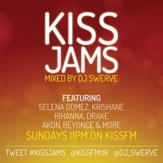 KISS JAMS MIXED BY DJ SWERVE 01MAY16