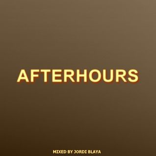 Afterhours Mixed by Jordi Blaya