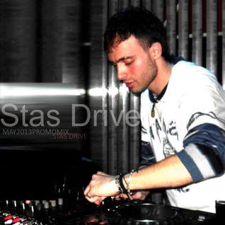 Stas Drive - May 2013 Promo Mix