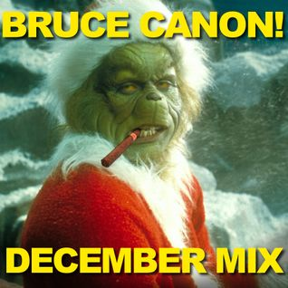 Bruce Canon-December Mix