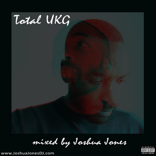Joshua Jones presents... Total UKG