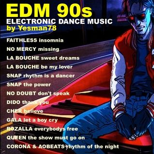 EDM 90s (Faithless, No Mercy, La Bouche, Snap, No Doubt, Dido, Cher, Gala, Rozalla, Queen, Corona)