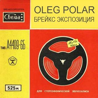 Oleg Polar - Breaks Exposition 012 (Special New Year Mix)