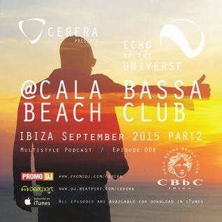 CERERA pres. Echo Of The Universe 008 @CALA BASSA BEACH CLUB IBIZA September 2015 PART 2
