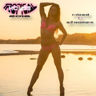 Tropical House Mix 2016 by arif ressmann