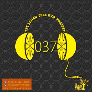 THE LEMON TREE 037 SELECTED & MIXED BY ALEX KENTUCKY