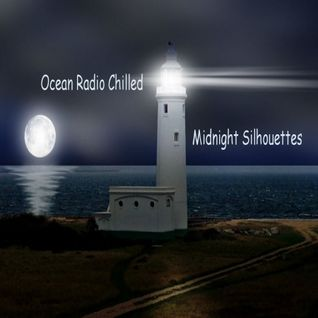"Ocean Radio Chilled ""Midnight Silhouettes"" (5-25-14)"