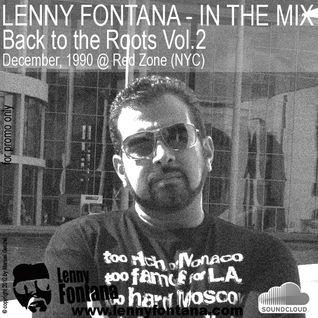 LENNY FONTANA - In The Mix - Back to the Roots Vol.2 @ Red Zone NYC December 1990