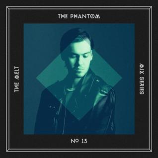 The Melt Mix Series N°13 — The Phantom