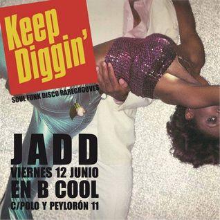 Keep Diggin´ presents  JADD