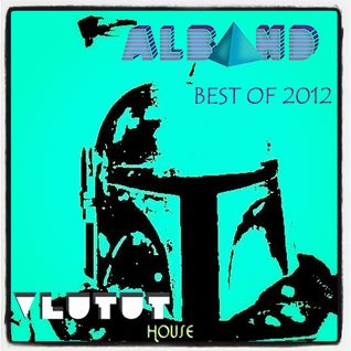 Dj Alband - Vlutut House Sessions BEST OF 2012 part 1