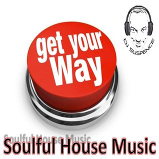 What You Wanted... Soulful House Music!