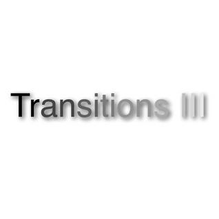 Transitions III