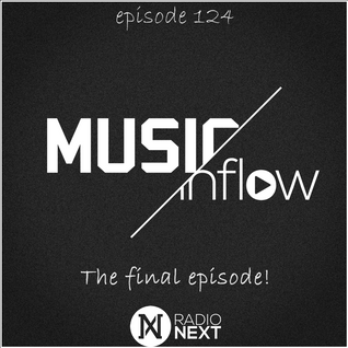MUSIC INFLOW 124 'The Final Episode'