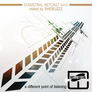 Diametral Netcast #005 mixed by Shebuzzz