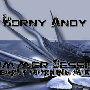 Horny Andy - Summer Session (Early Morning Mix)