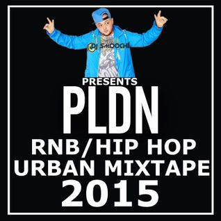 PLDN RnB/Hip Hop Mixtape 2015