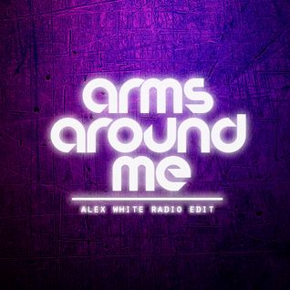 Arms Around Me (Alex White Radio Edit) - Hard Rock Sofa & Skidka