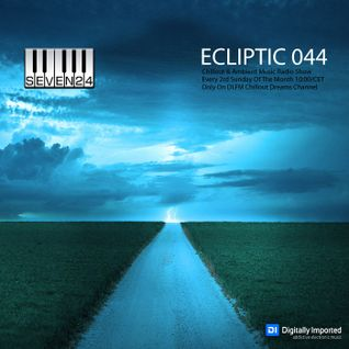 Seven24 - Ecliptic Episode 044 (Chillout & Ambient Radio Show)