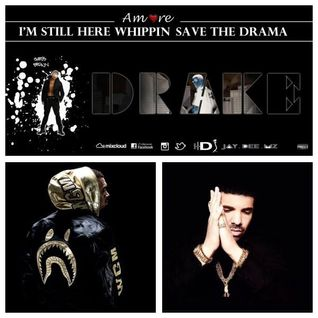 "Amore Presents I'm Still Here Whippin Save The Drama ""Chris Brown Drake"" Mixtape"