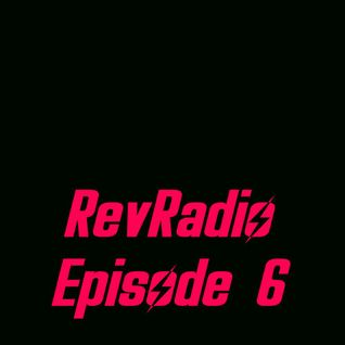 RevRadio Episode 6